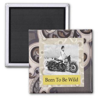 Born to Be Wild  Biker Girl Magnet