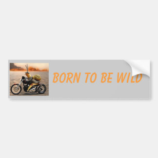 Born to Be Wild Bumper Sticker