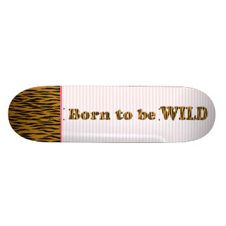 Born to be wild |  Fun Tigerprint Quote & Stripes Skateboard Deck
