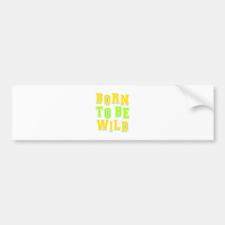 Born to be wild kid design bumper sticker