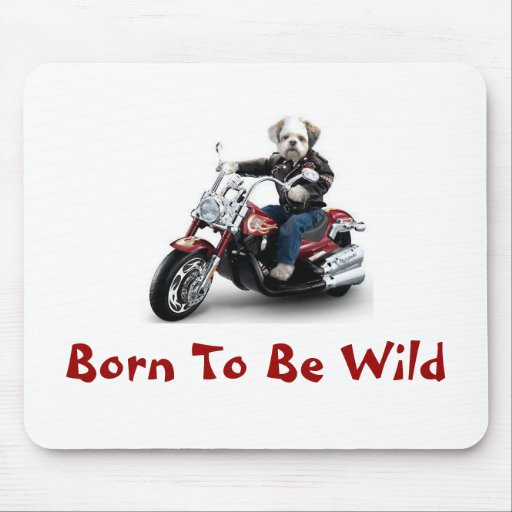 Born To Be Wild Mouse Pads