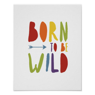 Born to be Wild | Rainbow Colours | Pride Poster