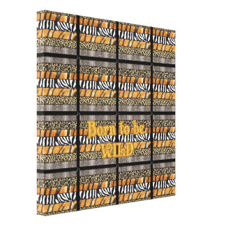 Born to be Wild Safari Animal Print Gallery Wrap Canvas