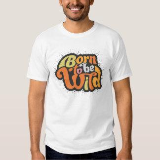 Born to be wild shirt