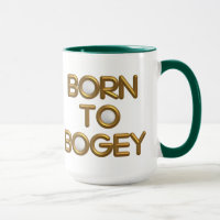 Born To Bogey Golf Mug