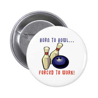 Born To Bowl 2 Inch Round Button
