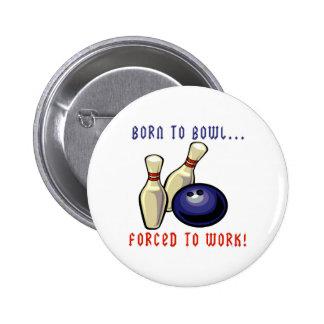 Born To Bowl Pinback Button