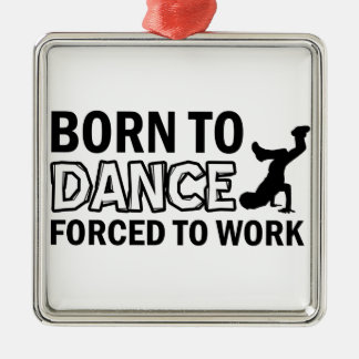born to Breakdance dance Metal Ornament