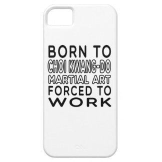 Born To Choi Kwang-Do Martial Art Forced To Work iPhone 5 Case