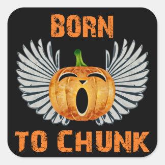 Born To Chunk Square Stickers