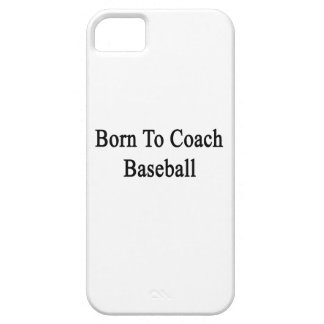 Born To Coach Baseball iPhone 5 Cover