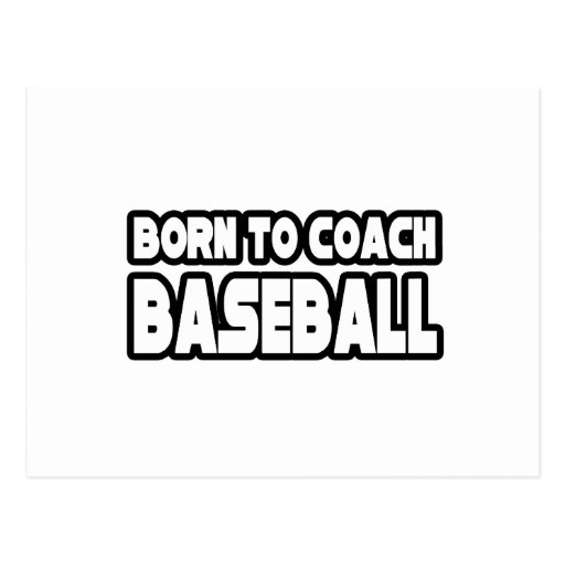 Born To Coach Baseball Postcards