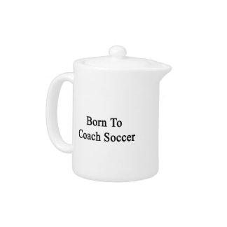 Born To Coach Soccer
