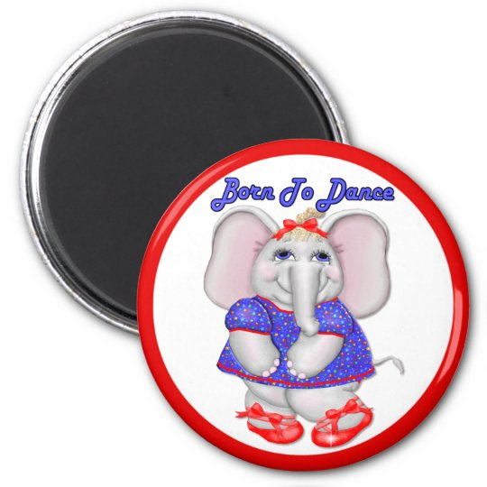 Born to Dance 2 Inch Round Magnet