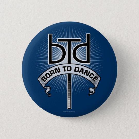 Born To Dance (basic) Pinback Button