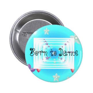 Born to Dance Button
