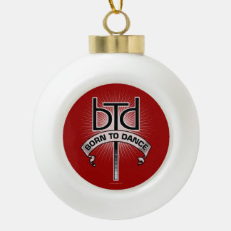 Born To Dance Ceramic Ball Christmas Ornament