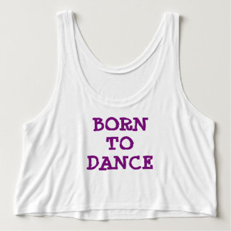 BORN TO DANCE TANK TOP