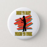 Born To Dart Pinback Button