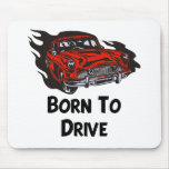 Born To Drive Mouse Mats