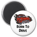 Born To Drive Refrigerator Magnets