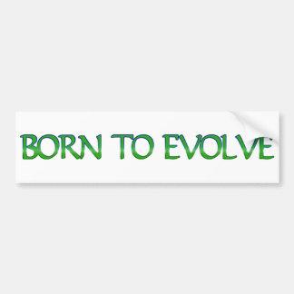 Born to Evolve Bumper Sticker