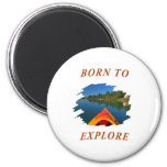 Born to Explore Fridge Magnet