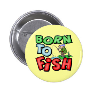 Born To Fish Fishing T-shirts and Gifts 2 Inch Round Button