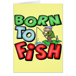 Born To Fish Fishing T-shirts and Gifts Card