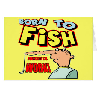 Born To Fish Fishing T-shirts and Gifts Greeting Cards