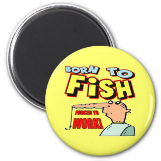 Born To Fish Fishing T-shirts and Gifts Magnets