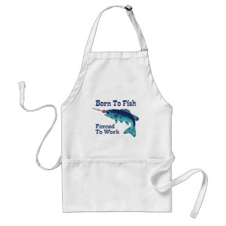 Born To Fish Forced To Work Adult Apron