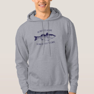 Born to Fish: Forced to Work BLUE Hoodie