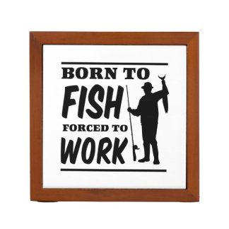 Born to Fish Forced to Work Pencil/Pen Holder