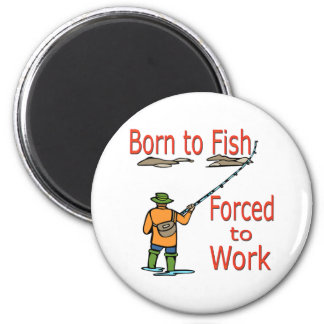 Born To Fish Forced To Work red Fridge Magnet