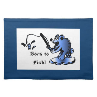 Born to fish Placemat