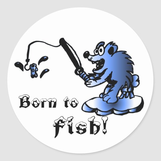Born to, Fish! Stickers