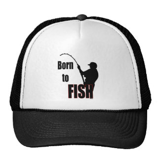 Born to Fish Trucker Hats