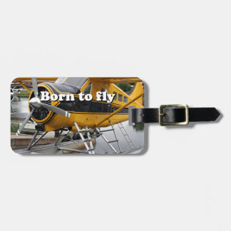 Born to fly: Beaver float plane Bag Tag