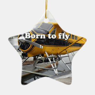 Born to fly: Beaver float plane Ceramic Ornament