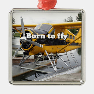 Born to fly: Beaver float plane Metal Ornament