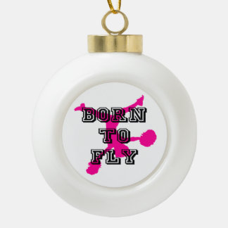Born to Fly cheerleader Ceramic Ball Christmas Ornament