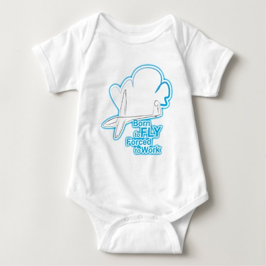 Born to Fly forced to work Baby Bodysuit