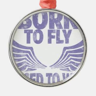 Born to fly metal ornament