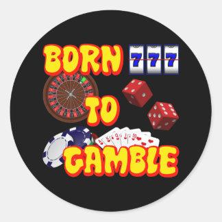 BORN TO GAMBLE CLASSIC ROUND STICKER