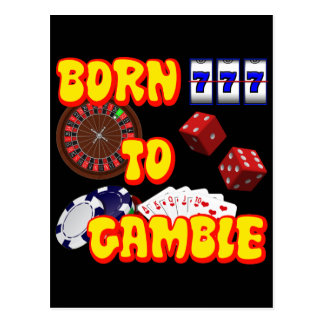 BORN TO GAMBLE POSTCARD