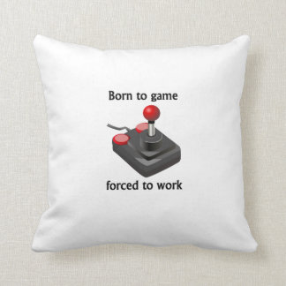 Born To Game Forced To Work Throw Pillows