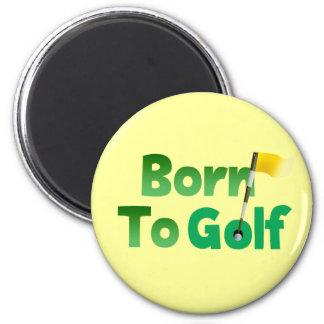 Born To Golf 2 Inch Round Magnet