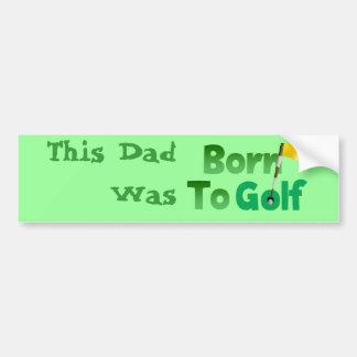 Born To Golf Bumper Sticker