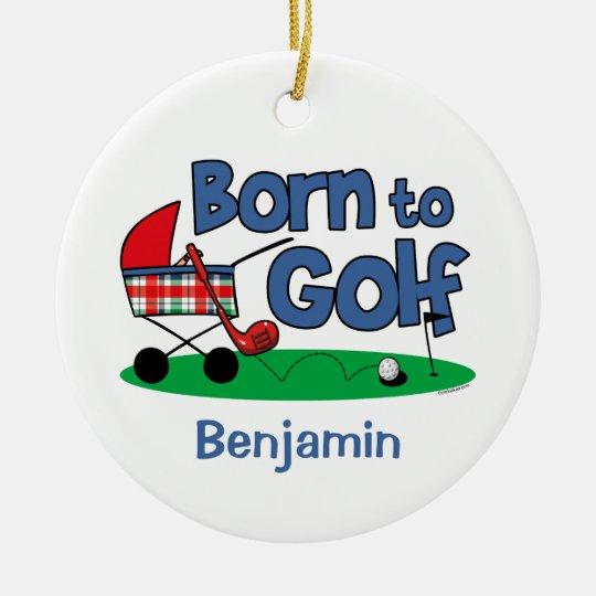 Born To Golf Keepsake Ornament